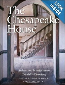 The Chesapeake House: Architectural Investigation by Colonial Williamsburg Hardcover by Cary Carson (Editor) , Carl Lounsbury (Editor)